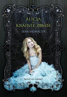 Falling from the sky: Recenzja #15: Alicja w krainie zombie - Gena Showa...