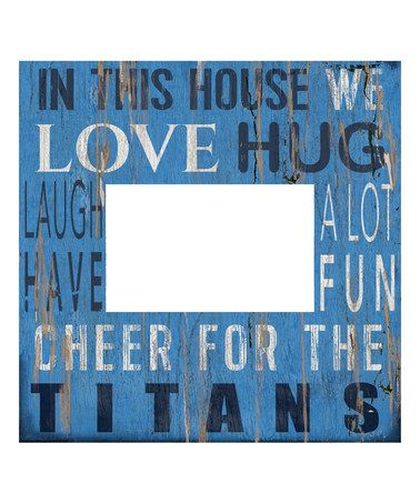 Love this Tennessee Titans 'In This House' Frame on #zulily! #zulilyfinds