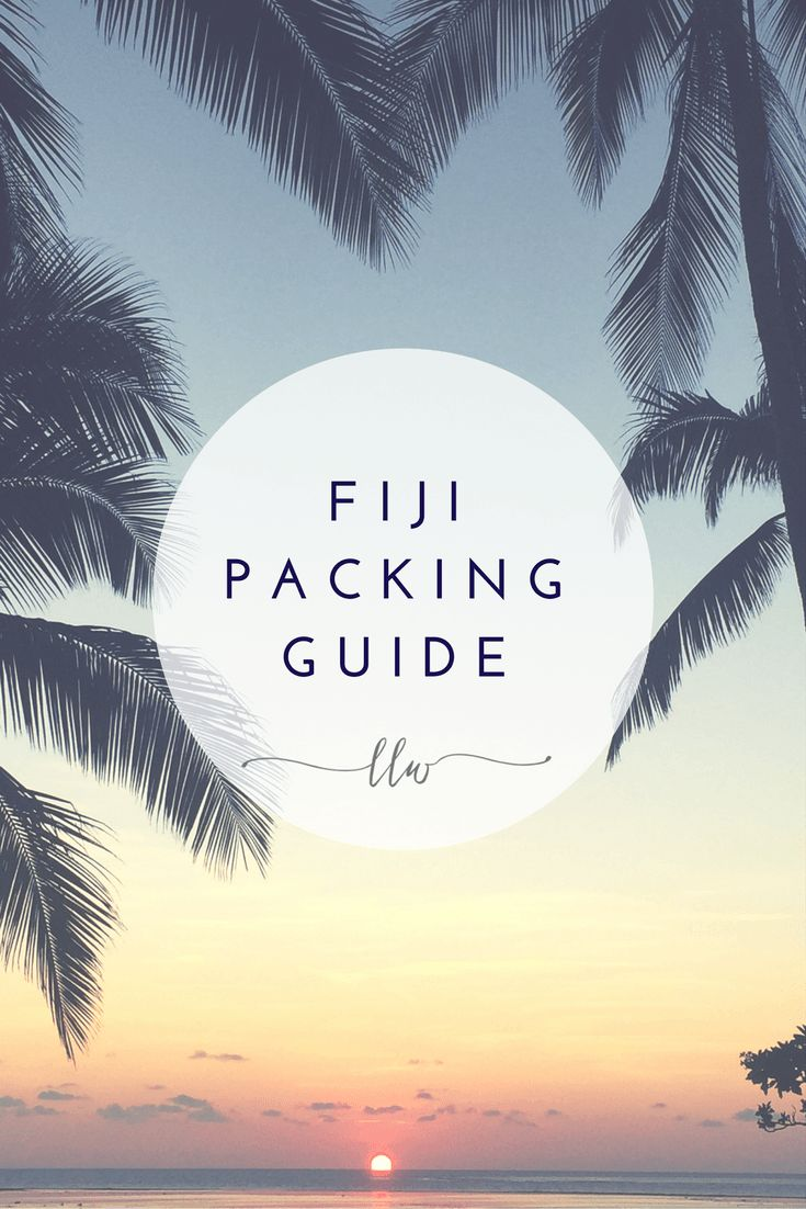 FIJI PACKING GUIDE - What to pack for a holiday in Fiji
