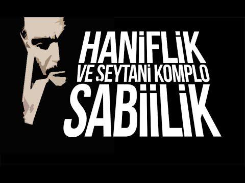 HANİFLİK ve ŞEYTANİ KOMPLO SABİİLİK - YouTube