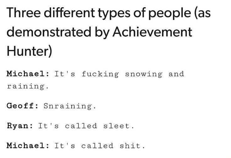 Snowing and raining, snraining, sleet, and shit. Michael, Geoff and Ryan