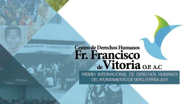 """Premian al Centro Derechos Humanos """"Fray Francisco de Vitoria OP"""", de los dominicos de México"""
