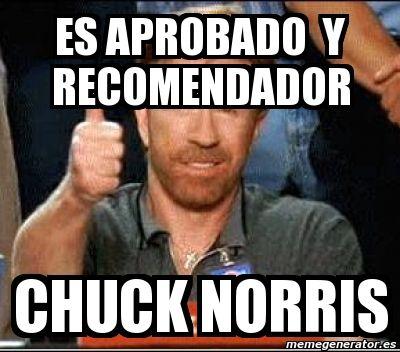 Meme Personalizado - es aprobado  y recomendador chuck norris - 1853072