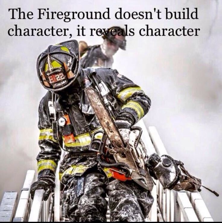 The fire ground reveals character