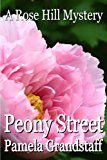 Free Kindle Book -   Peony Street (Rose Hill Mystery Series Book 4)
