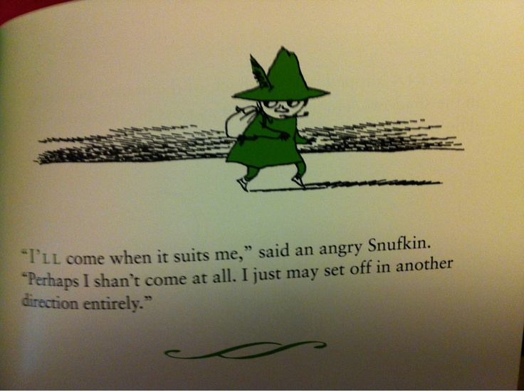 Snufkin does as he pleases when he pleases.