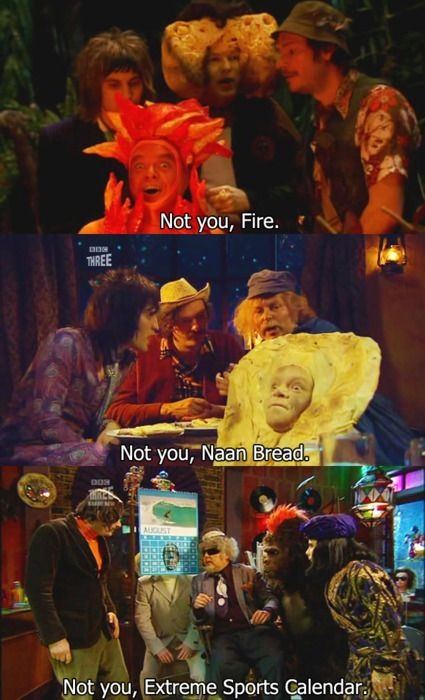 """not you..."" Mighty Boosh"