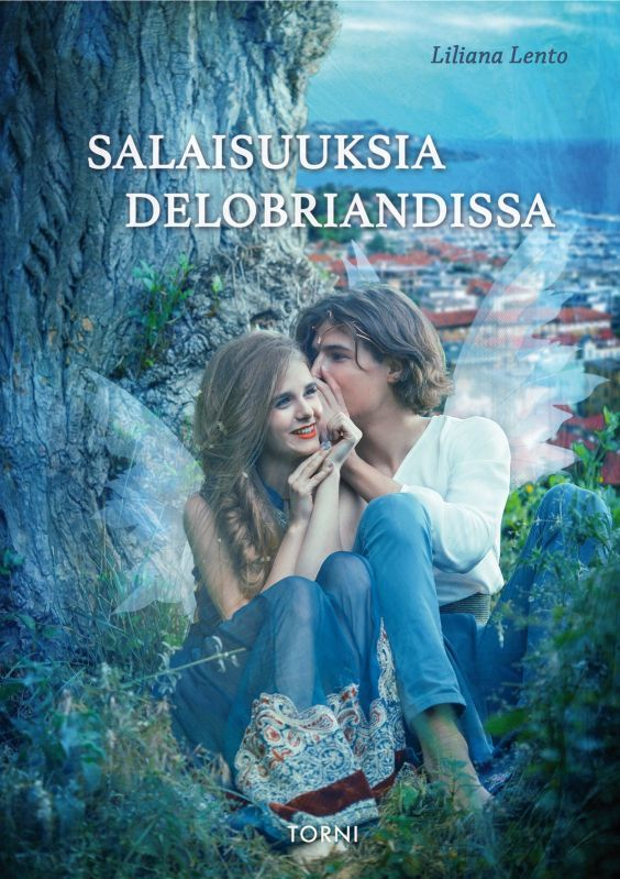 Salaisuuksia Delobriandissa - Liliana Lento :: Julkaistu 20.4.2018 #fantasia #romantiikka