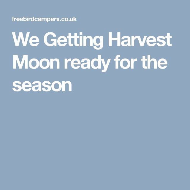 We Getting Harvest Moon ready for the season