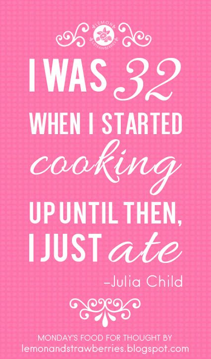 A little food for thought :) I started cooking by myself when I was in highschool, before that I was helping my mom and sometimes serving crazy and inedible creations to my parents :D I truly claimed kitchen as my kingdom when I moved to Greece with my other half! What's your story? When did you start cooking? :)