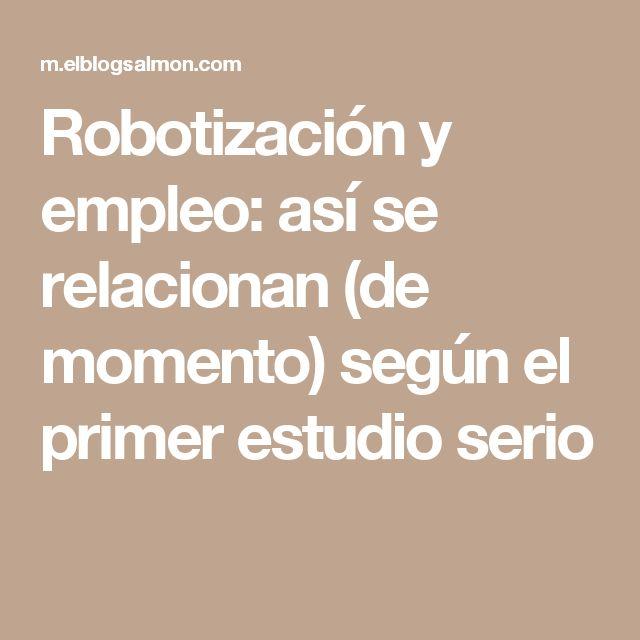 Robotización y empleo: así se relacionan (de momento) según el primer estudio serio