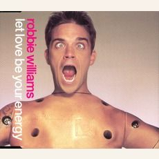 Robbie Williams - Let Love Be Your Energy (Single) (2000); Download for $0.36!