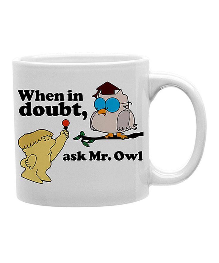Look at this #zulilyfind! 'When in Doubt Ask Mr. Owl' Tootsie Pop Mug by Tootsie Roll #zulilyfinds