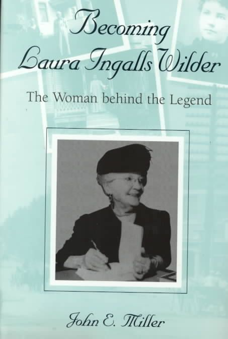 Becoming Laura Ingalls Wilder: The Women Behind the Legend