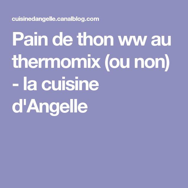Pain de thon ww au thermomix (ou non) - la cuisine d'Angelle
