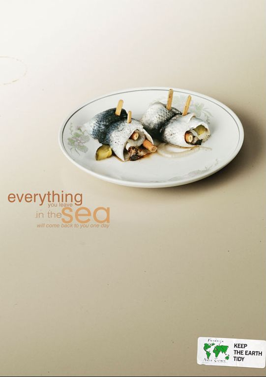 "For Our Earth Foundation by  J. Walter Thompson Warsaw . ""Everything you leave in the sea will come back to you one day"". #sushi #cigarette #pollution #water"