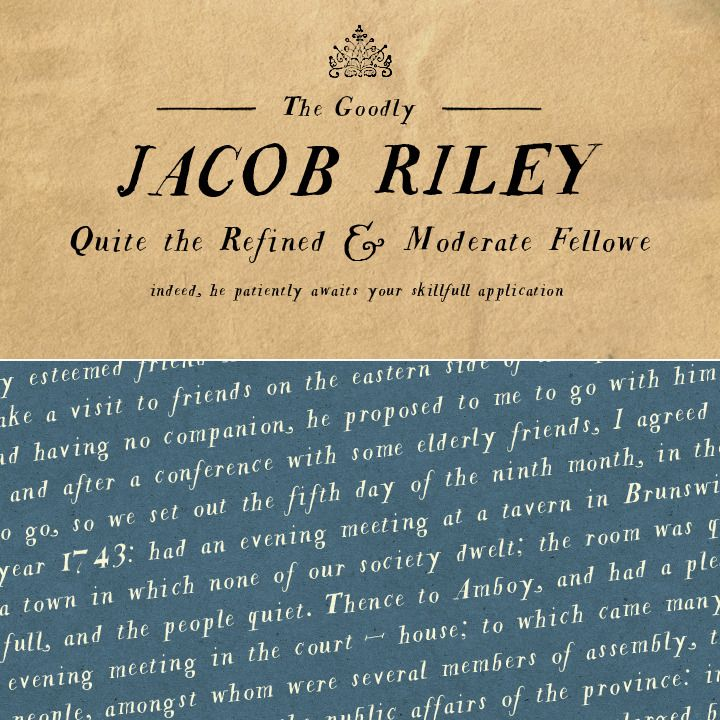 Jacob Riley Font  $32.00  Jacob Riley is based on antique 18th century printers' specimens and has been hand-illustrated with calligraphy nibs dipped in walnut ink. A goodly fellow, Jacob delights in uses varied and sundry including personal correspondence, rustic decor and even amongst the pages of children's books.    After checking out, you will immediately receive an email with your download information.
