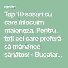 Top 10 sosuri cu care înlocuim maioneza. Pentru toți cei care preferă să mănânce sănătos! - Bucatarul.tv