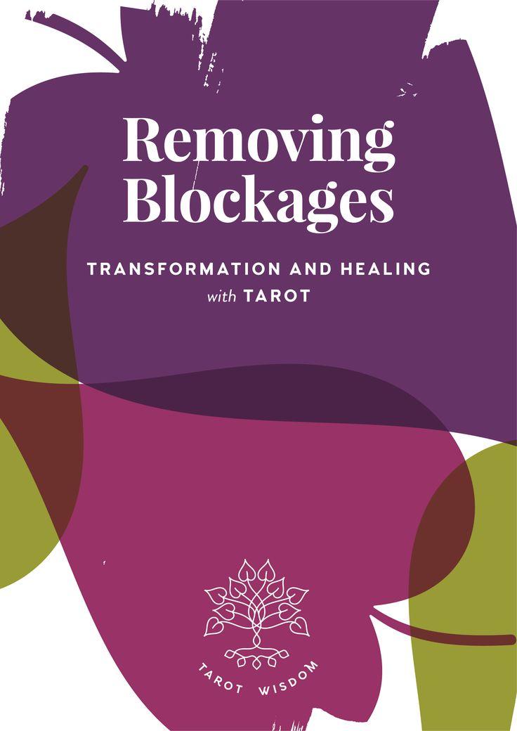 Removing Blockages, Transformation + Healing with Tarot at www.tarotwisdom.com.au/