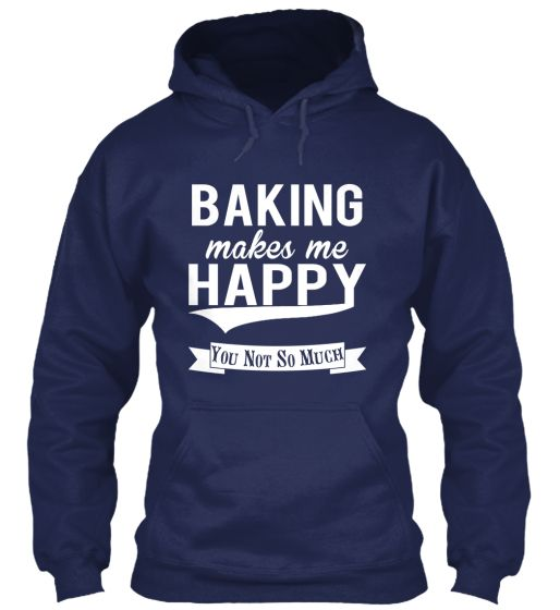 Baking Makes Me Happy! | Teespring