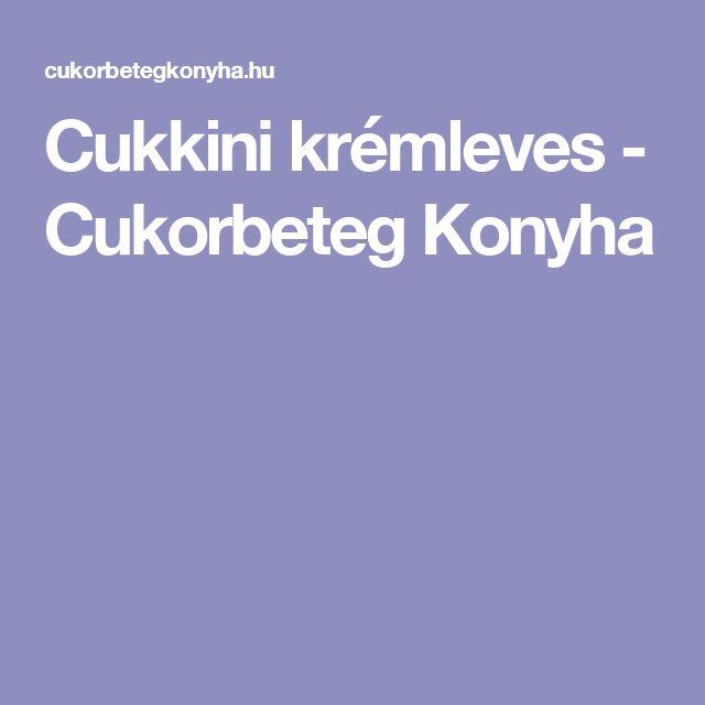 Cukkini krémleves - Cukorbeteg Konyha