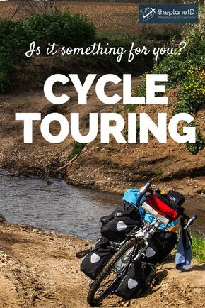 Is cycle touring right for you? | The Planet D Adventure Travel Blog | Almost every day on a cycle tour brings a new unexpected challenge. Cycle touring is for you like quiet time with your thoughts and aren't bothered by boredom. Click to read if it's something for you!