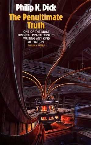 Book Review: The Penultimate Truth, Philip K. Dick (1964)   Science Fiction and Other Suspect Ruminations