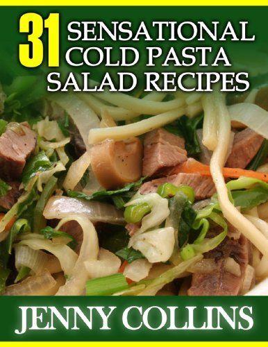 31 Sensational Cold Pasta Salad Recipes A Delightful