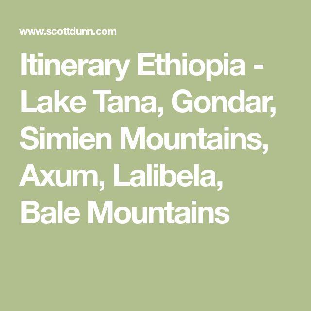 Itinerary Ethiopia - Lake Tana, Gondar, Simien Mountains, Axum, Lalibela, Bale Mountains