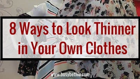8 Ways To Look Thinner In Your Own Clothes :http://busybethie.com/2016/02/8-ways-to-look-thinner-in-your-own-clothes/