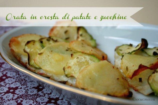 Orata in crosta di patate e zucchine - Ricetta secondo di pesce @Io cucino così