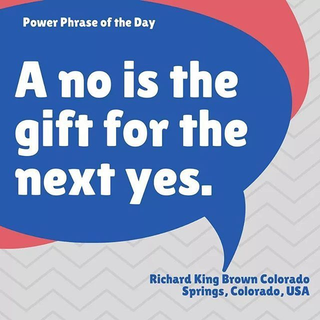 A No Is The Gift For The Next Yes Power Phrase Of The Day