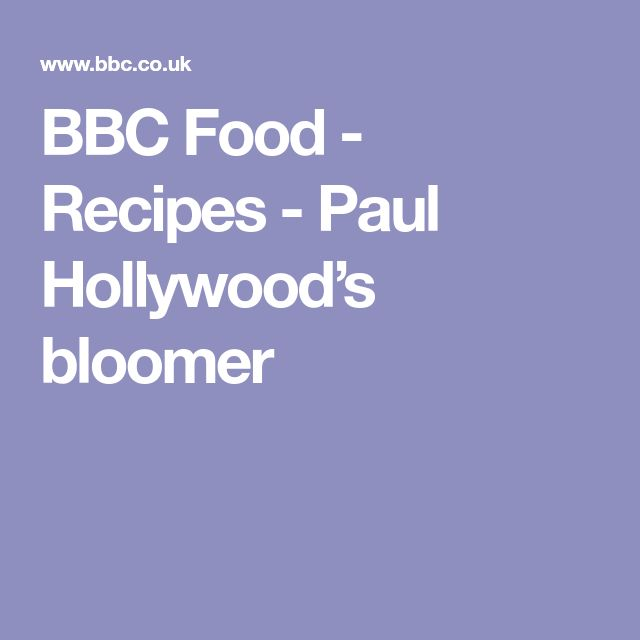 BBC Food - Recipes - Paul Hollywood's bloomer