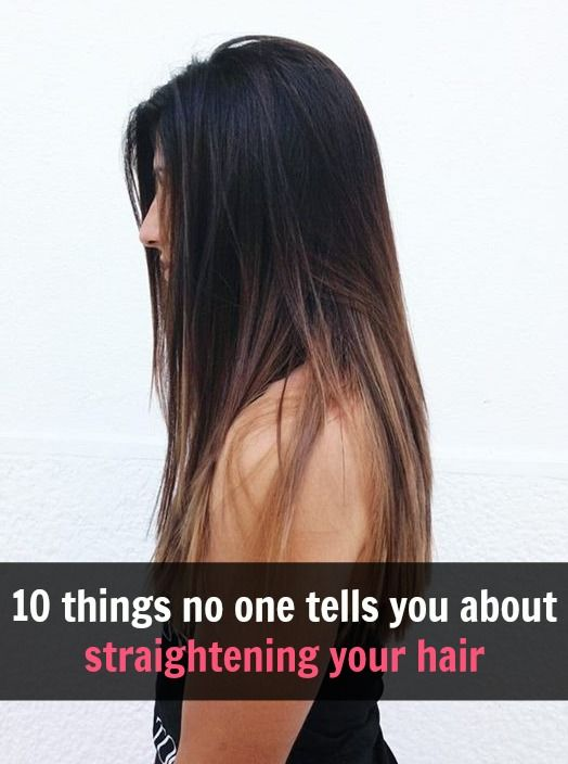 10 things no one ever bothers to tell you about straightening your hair