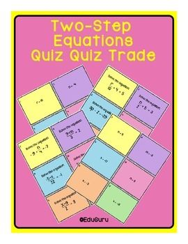Two-Step Equations Quiz Quiz Trade Game supports students to share their knowledge and understanding and at the same time allows the opportunity for the teacher to assess student progress!60 cards (30 question and 30 answer cards)The purpose of the game is to practice solving One-Step Equations.How Quiz Quiz Trade works:All students stand up and pair up.
