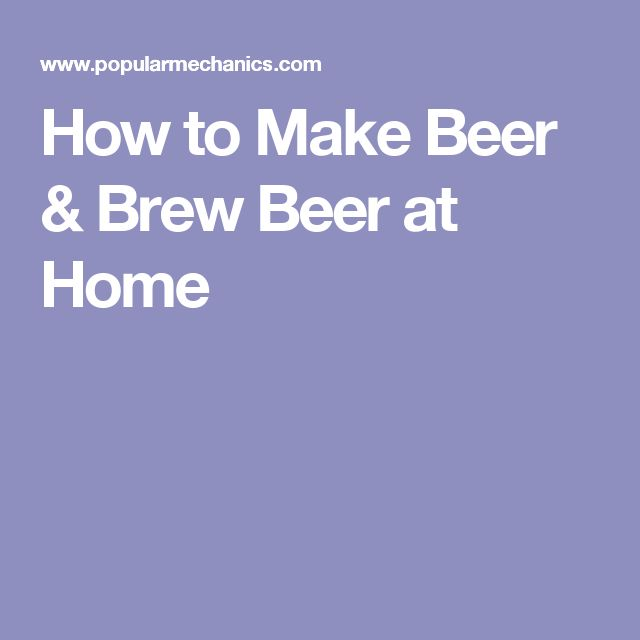 How to Make Beer & Brew Beer at Home