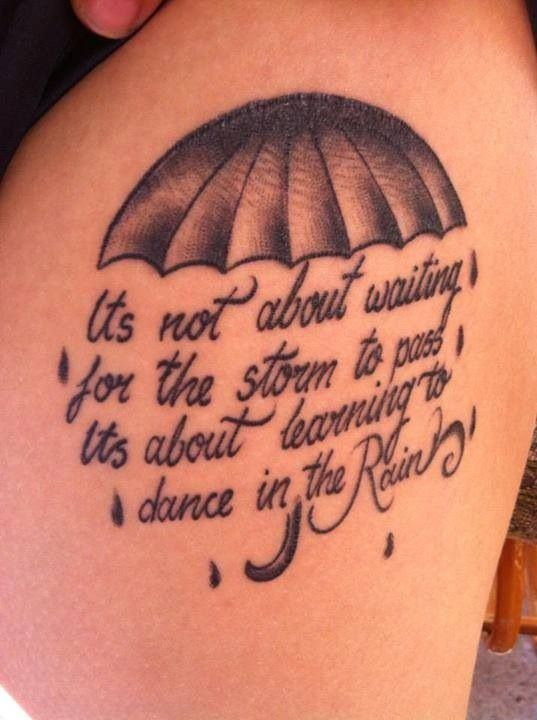 It 39 s not about waiting for the storm to past it 39 s about for Learn to do tattoos