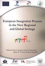 European integration process in the new regional and global settings / ed. by: Ewa Latoszek [et al.]. -- Warsaw :  Wydawnictwo Naukowe Wydziału Zarządzania Uniwersytetu Warszawskiego,  2012.