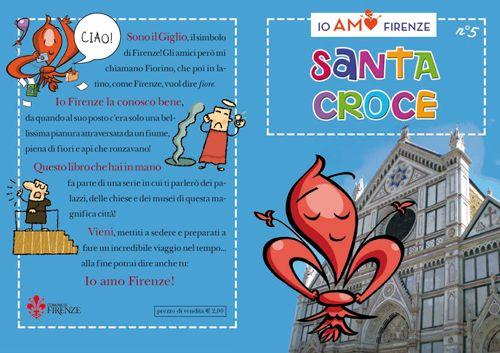 Io Amo Firenze: Santa Croce Quinto volumetto della collana Io amo Firenze
