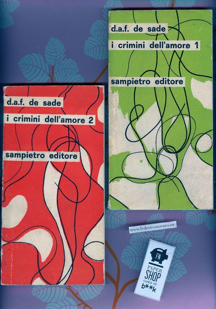 I crimini dell'amore, di D. A. F. de Sade: 1: Considerazioni sul romanzo; Juliette e Raunai; Le due prove. - Traduzione di Adriano Spatola; ...