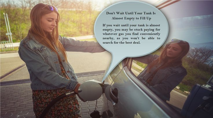 Don't wait until your car is empty We are all guilty of procrastination! However, you can save gas if you stop waiting until your tank is completely empty. It is also bad for your car's fuel injection system. #nonstuddedtires