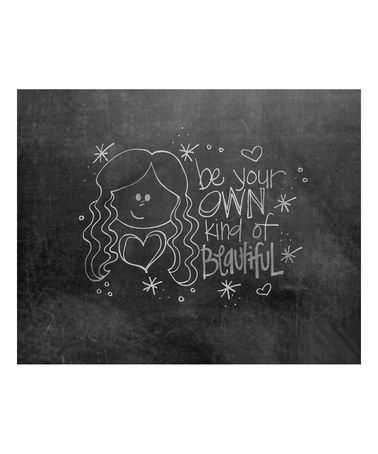 This 'Be Your Own Kind of Beautiful' Chalkboard Print by Doodli-Do's is perfect! #zulilyfinds