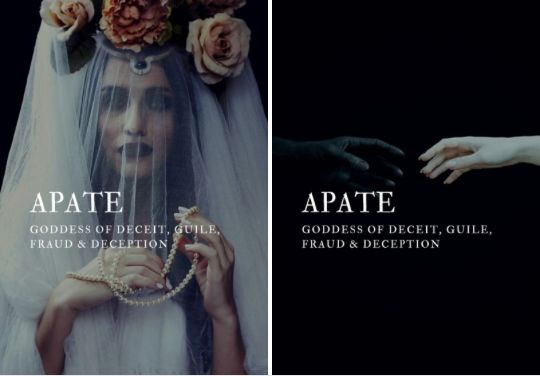 greek mythology → apate greek goddess of deceit, guile, fraud & deception