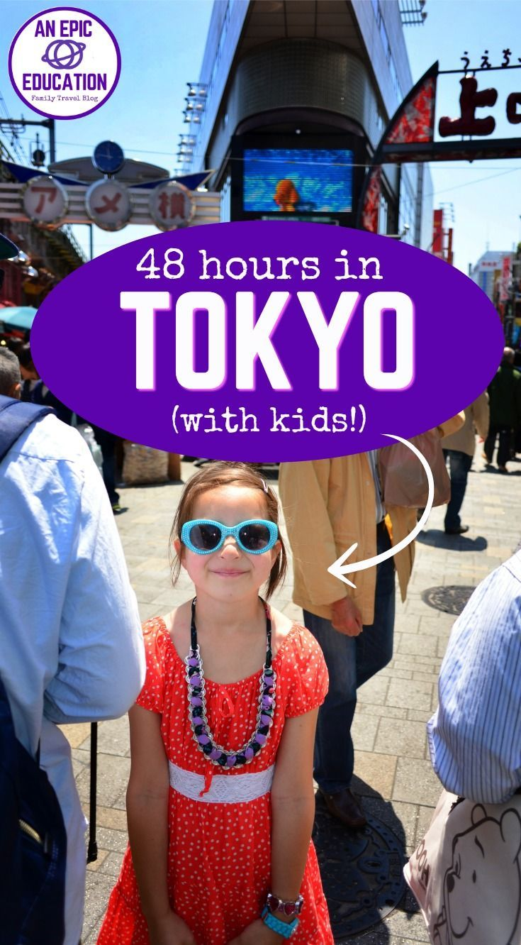 How to Spend 48 Hours in Tokyo, Japan with Kids - Japan Family Travel