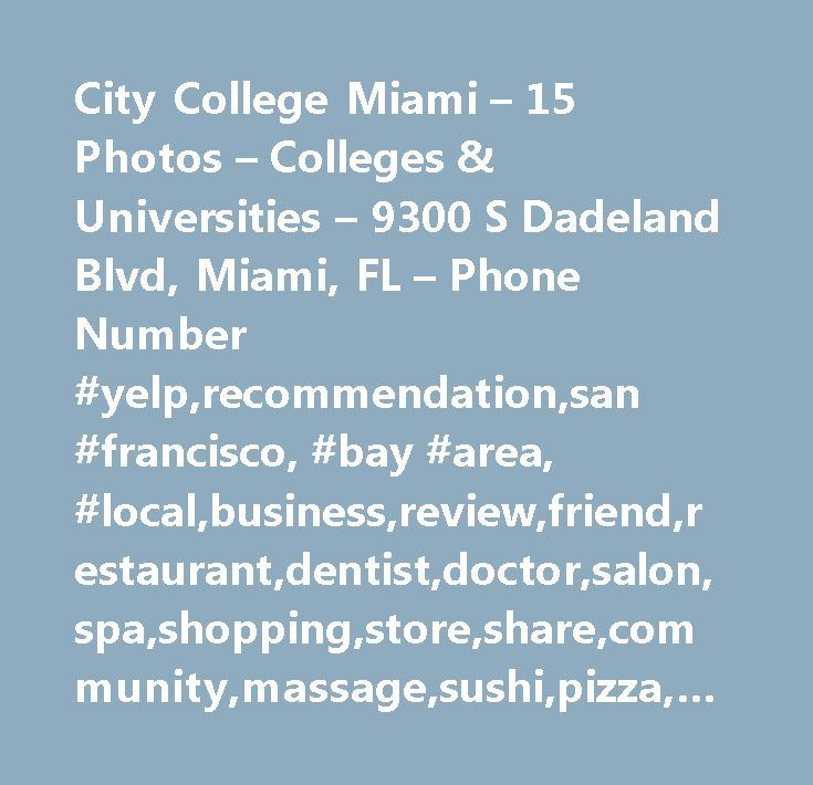 City College Miami – 15 Photos – Colleges & Universities – 9300 S Dadeland Blvd, Miami, FL – Phone Number #yelp,recommendation,san #francisco, #bay #area, #local,business,review,friend,restaurant,dentist,doctor,salon,spa,shopping,store,share,community,massage,sushi,pizza,nails,new #york,los #angeles…