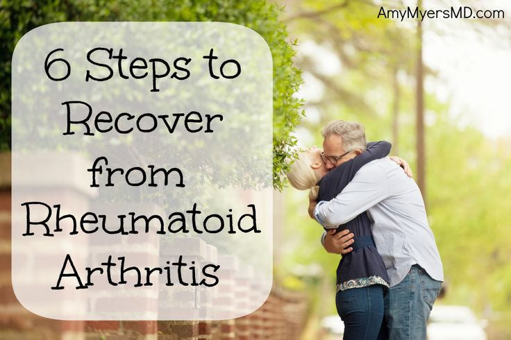 6 Steps to Recover from Rheumatoid Arthritis Interesting...