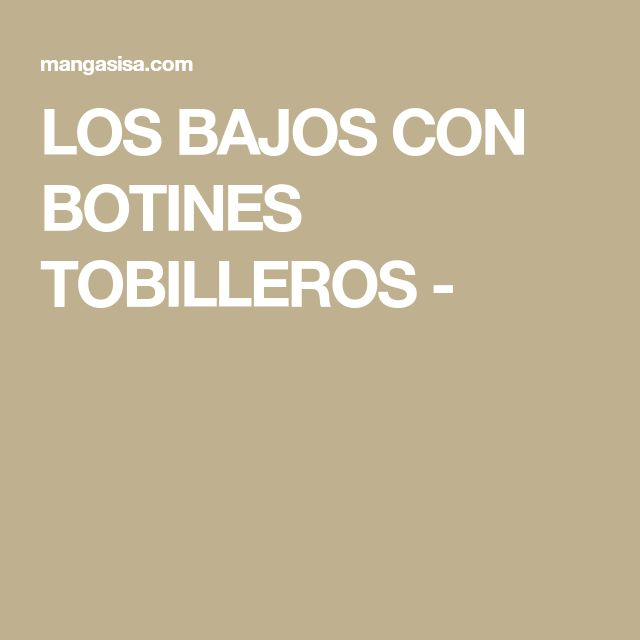 LOS BAJOS CON BOTINES TOBILLEROS -