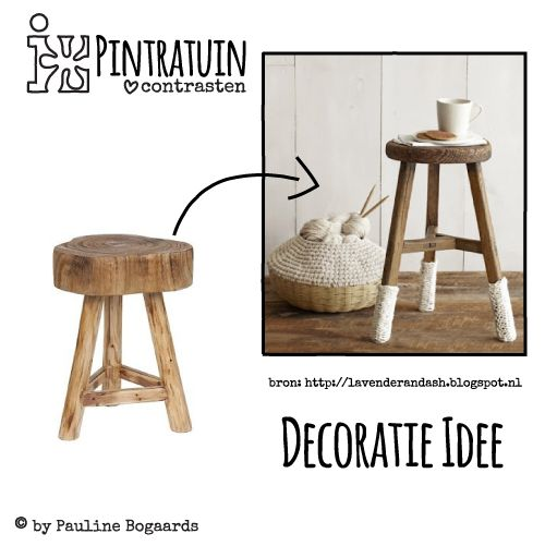Decoratie idee kruk hout pintratuin contrasten pintratuin pinterest - Decoratie idee ...