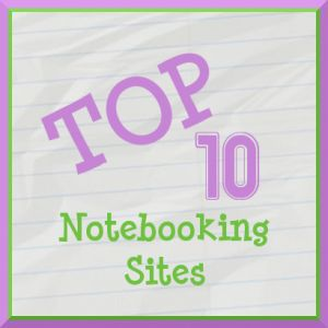 Top Ten Websites for Homeschool Notebooking
