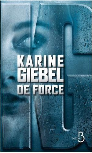 Telecharger De force de Karine Giebel PDF, Kindle, ePub, De force PDF